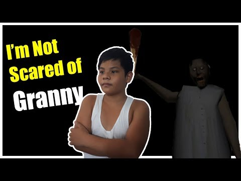 Im not Scared of Granny