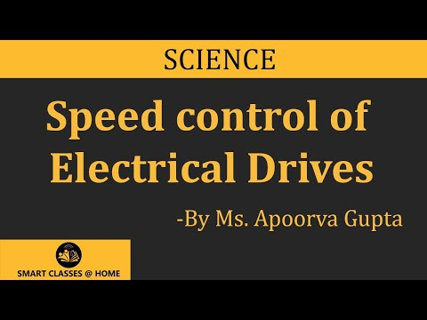 Speed control of Electrical Drives Lecture, BTech by Ms. Apoorva Gupta.