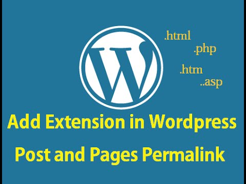 Add any Extension (.html, .htm, .php) in Wordpress Post and Pages Permalinks