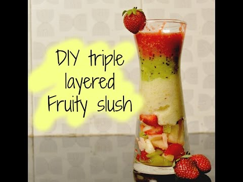 DIY Triple layer Fruit Slush | Chilled Fruit Slush | Healthy Summer Fruit Drink