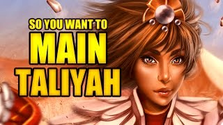 Download So you want to main Taliyah Video