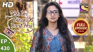 Yeh Un Dinon Ki Baat Hai - Ep 430 - Full Episode - 15th May, 2019