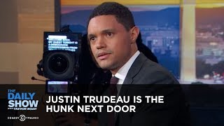 Justin Trudeau is the Hunk Next Door - Between the Scenes | The Daily Show