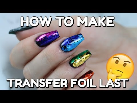 NAIL TUTORIAL | HOW TO MAKE YOUR TRANSFER FOIL LAST 3+ WEEKS!!!  HACK