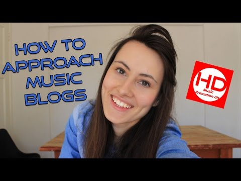 HOW TO APPROACH MUSIC BLOGS