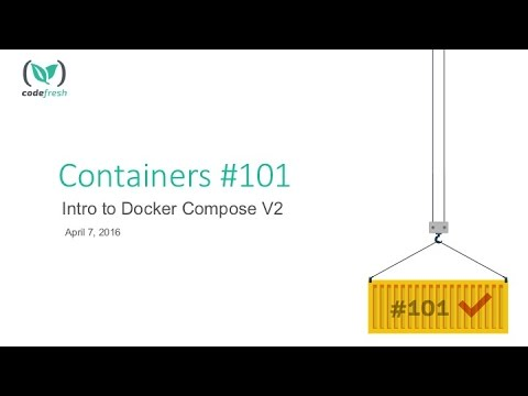 Containers 101 Meetup: Docker Compose Version 2