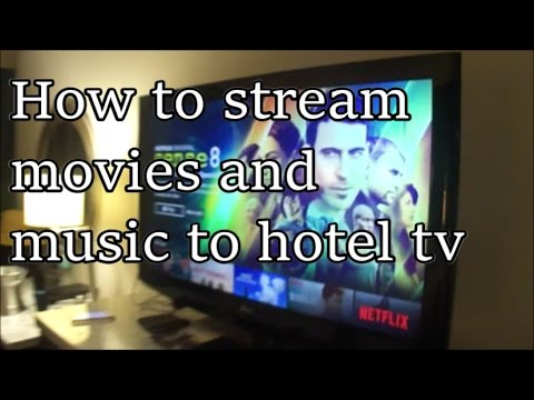 How to stream music and movies on a hotel TV