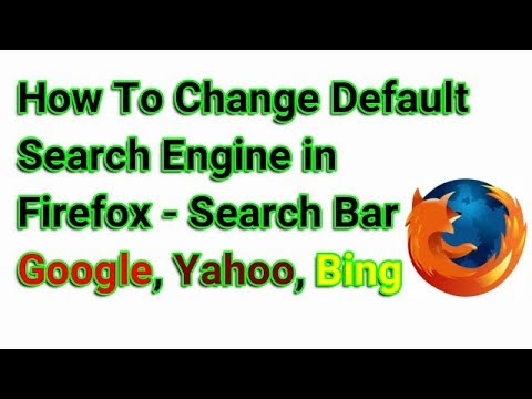 How To Change Default Search Engine in Firefox - Search Bar - Google, Yahoo, Bing