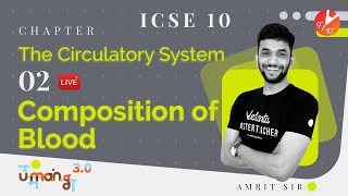 The Circulatory System L-2 (Composition of Blood) ICSE Class 10 Biology   Selina Solutions   Vedantu