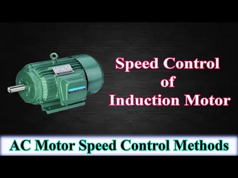 Speed Control of Induction Motor - AC Motor Speed Control Methods