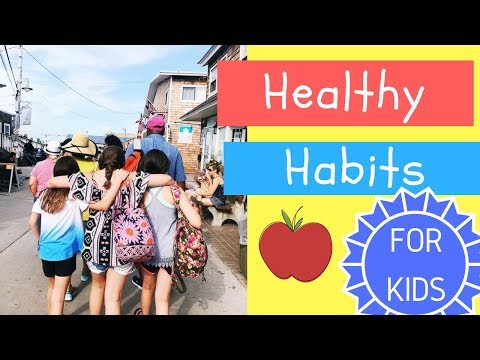 Healthy Habits For Kids:  Easy Tips For Your Family