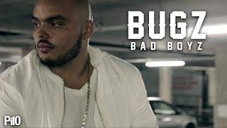 P110 - Bugz - Bad Boyz -  [Net Video]