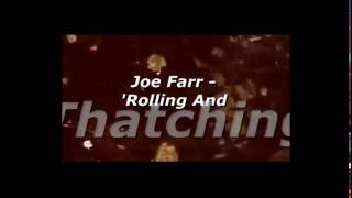 Joe Farr -'Rolling And Thatching