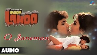 Mera Lahoo : O Janeman Full Audio Song | Govinda, Kimi Katkar |