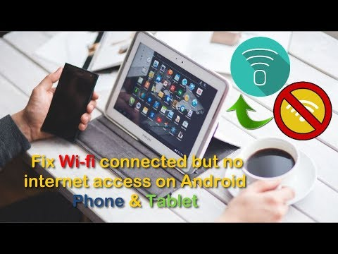 Fix Wi-fi connected but no internet access on Android Phone and Tablets