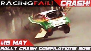 Racing and Rally Crash Compilation Week 18 May 2018   RACINGFAIL