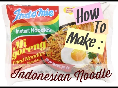 How To Make Indomie Noodle (Indonesian Noodle)
