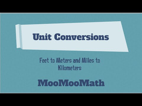 Converting Units-Feet to Meters and Miles to Kilometer