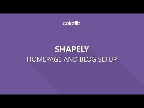 How to Setup Shapely Homepage and a Blog Page [Homepage Setup]