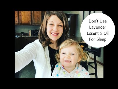 Don't Use Lavender Essential Oil For Sleep!