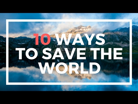 Top 10 Ways to SAVE the World!- An Account of a Dying Planet [5/5]- Technology