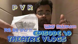 Theatre Vlogs Episode:10 / Why Pvr ???? / First Multiplex Cinema Vlog / Don