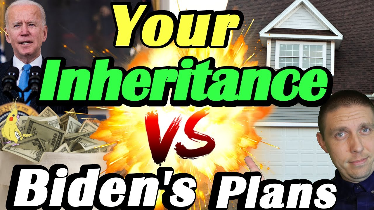 Joe Biden's Tax Plans for your INHERITANCE Explained! (Biden Moves to ELIMINATE Step-Up In BASIS)