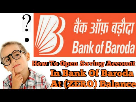 How To Open Saving Account In Bank Of Baroda At (ZERO) Balance
