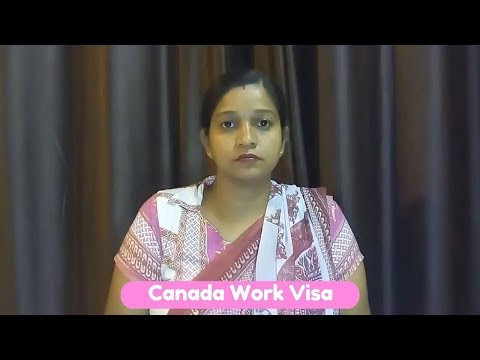 Canada Work Visa : How to Apply for a Canadian Work Permit