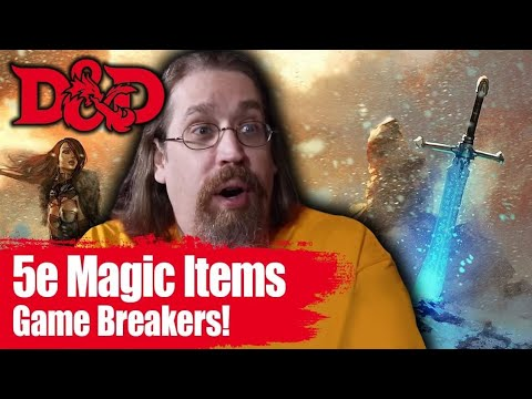 What 5E Magic Items Will Break Your D&D Game| Game Master Tips