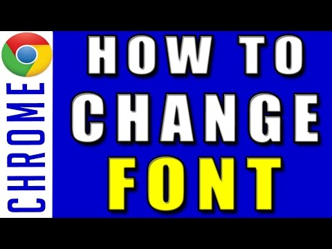 How to Change Font in Google Chrome | Change Font in Google Chrome Web Browser 2017