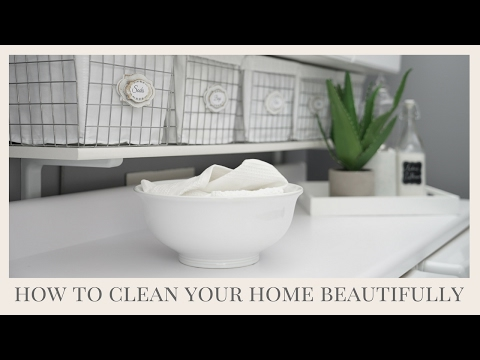 CLEANING TIPS | How To Make Cleaning Your Home Beautiful