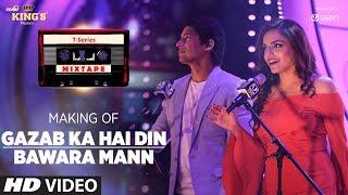 Making Of Gazab Ka Hai Din Bawara Mann Song | T-Series Mixtape | Shaan & Sukriti K