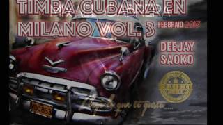 TIMBA CUBANA EN MILANO VOL.3// FEBBRAIO 2017 SAOKO DEEJAY