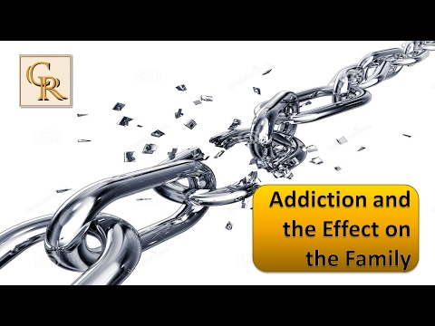 Addiction and the Effect on the Family