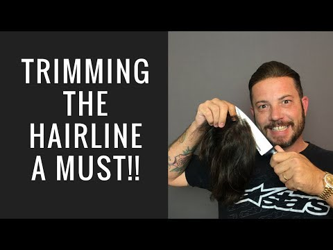 Hair Replacement Mens Hair System Review Trimming the Hairline