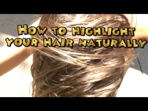 How to highlight your hair naturally