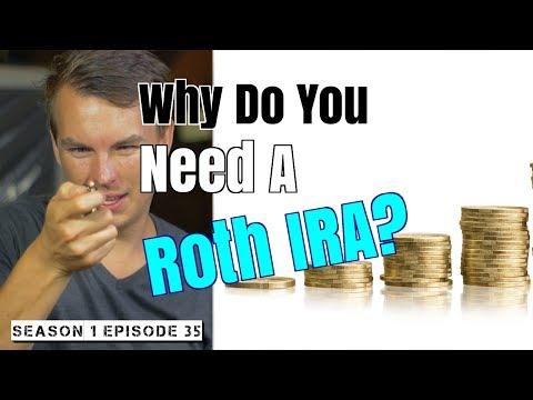 Why Do You Need A Roth IRA? | Season 1 Episode 35