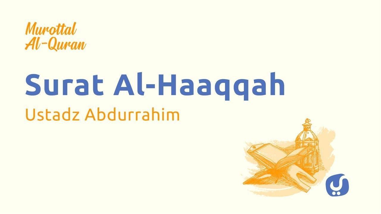 Murottal Quran Surat Al Haqqah dan Artinya LENGKAP - Bacaan Al Quran Merdu Ustadz Abdurrahim