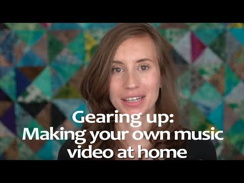 Making Your Own Music Video At Home