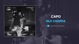 "NLE Choppa ""Capo"" (AUDIO)"