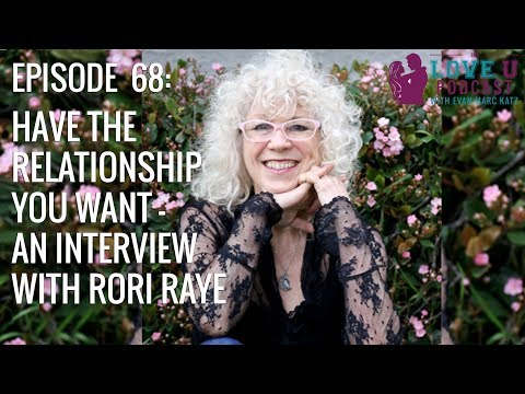 Have the Relationship You Want - an interview with Rori Raye