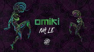 Omiki - Na Le (Official Audio)