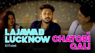 Episode 9 | Lucknow Ki Chatori Gali | RJ Prateek | Lajawab Lucknow