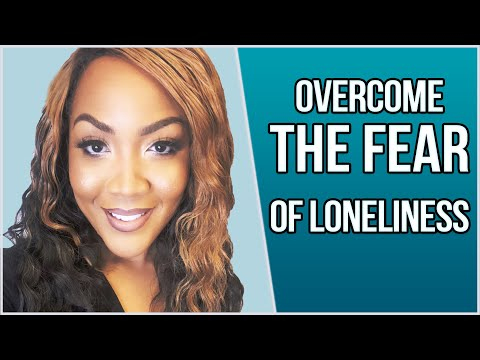 Lonely | 4 Tips To Overcome The Fear of Loneliness | Rainie Howard