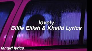 lovely    Billie Eilish & Khalid Lyrics