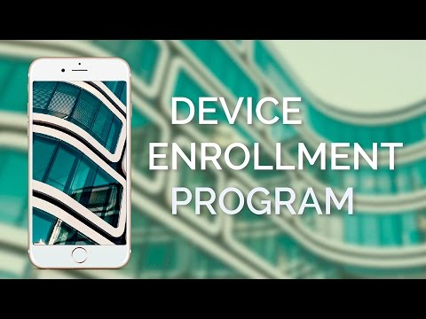 iOS 11 and how does Apple's Device Enrollment Program Work?