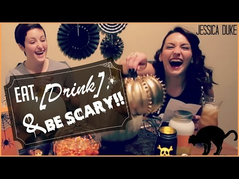 EAT, [Drink], & Be Scary!! | Jessica Duke