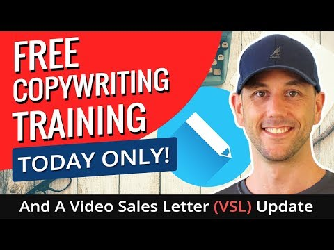 Free Copywriting Training Today Only! And A Video Sales Letter (VSL) Update