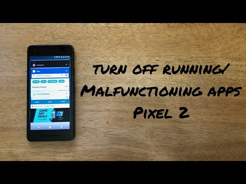 How to turn off running apps Google Pixel 2 /XL